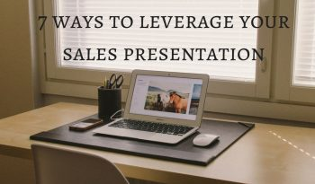 7 ways to leverage your sales presentation