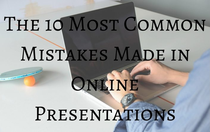 the 10 most common mistakes in online presentations