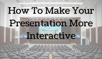 how to make your presentation more interactive