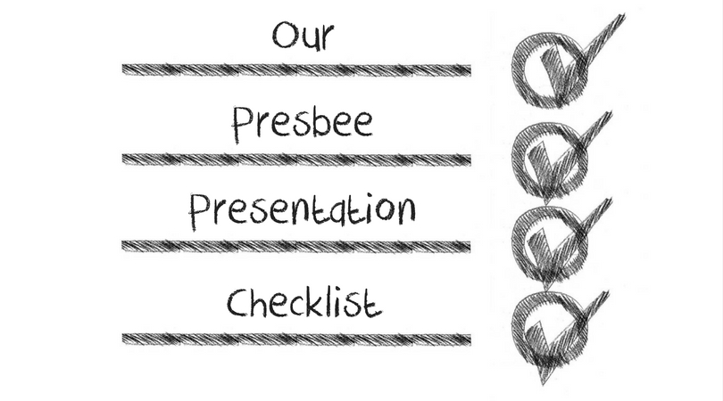 our presbee presentation checklist