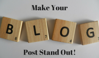make your blog post stand out