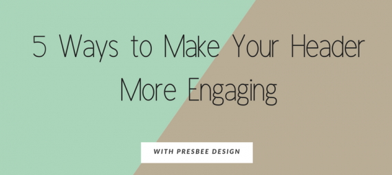 5 ways to make your header more engaging